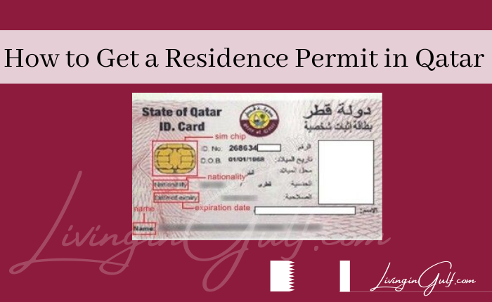 How to Get a Residence Permit in Qatar-LivinginGulf.com
